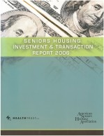 Seniors Housing Investment & Transaction Report 2006
